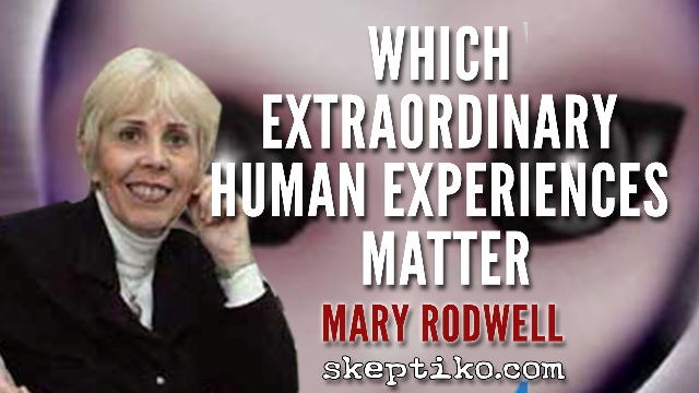 233. Mary Rodwell Which Extraordinary Human Experiences Matter